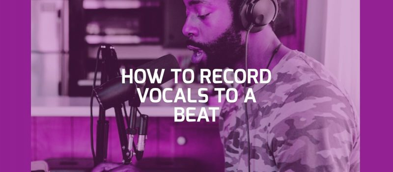 How To Record Vocals To An Instrumental Beat